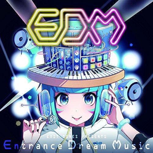 EXIT TUNES PRESENTS Entrance Dream Music