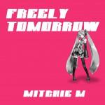 初音ミク『FREELY TOMORROW』歌詞