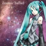 リクエストがあったので『cosmic ballad』のインスト音源を配布